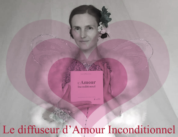 Le diffuseur d'Amour Inconditionnel